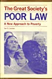 The Great Society's Poor Law : A New Approach to Poverty, Levitan, Sar A., 0801810701