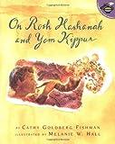 On Rosh Hashanah and Yom Kippur, Cathy Goldberg Fishman, 0689838921