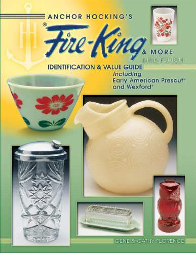 Anchor Hocking's Fire-King & more : identification & value guide, including Early American Prescut and Wexford (ANCHOR HOCKING'S FIRE-KING AND MORE)