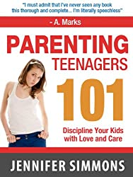 Parenting Teenagers 101 - Parenting Tips to Discipline Your Teens (English Edition)