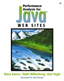 Performance Analysis for Java¿ Websites, Stacy Joines, Ruth Willenborg, Ken Hygh, 0201844540
