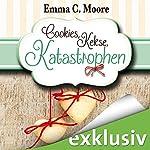 Cookies, Kekse, Katastrophen (Zuckergussgeschichten 3)   Emma C. Moore