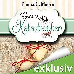 Cookies, Kekse, Katastrophen (Zuckergussgeschichten 3)