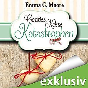Cookies, Kekse, Katastrophen (Zuckergussgeschichten 3) Hörbuch