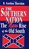 The Southern Nation, R. Gordon Thornton, 1589806735