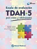 Escala de evaluación TDAH-5 para niños y adolescentes (Spanish Edition)