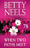 When Two Paths Meet (Betty Neels Collection) (English Edition)