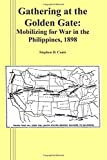 Gathering at the Golden Gate: Mobilizing for War in the Phillipines, 1898