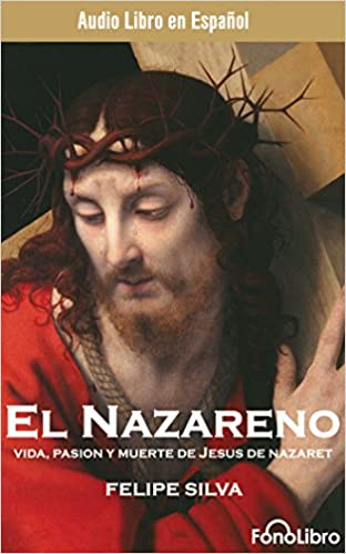 Buy El Nazareno Jesus Of Nazareth Vida Passion Y Muerte De Jesus De Nazaret Book Online At Low Prices In India El Nazareno Jesus Of Nazareth Vida Passion Y