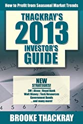 Thackray's 2013 Investor's Guide: How to Profit from Seasonal Market Trends (Thackray's Investor's Guide)