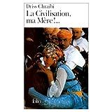 La Civilisation, Ma Mere!, Driss Chraibi, 0785920803