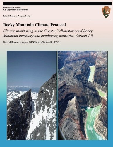 Rocky Mountain Climate Protocol Climate monitoring in the Greater Yellowstone and Rocky Mountain inventory and monitoring networks, Version 1.0 PDF