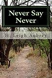 Never Say Never, H. Aubrey, 1466352183