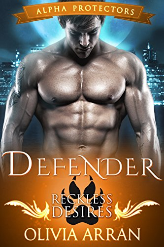Defender: Reckless Desires (Wolf Shifter Romance) (Alpha Protectors Book 3) (English Edition)