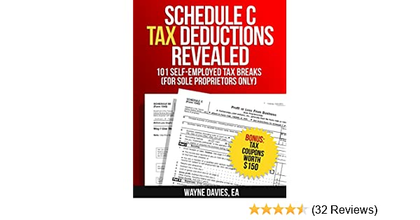 Amazon schedule c tax deductions revealed the plain english the plain english guide to 101 self employed tax breaks for sole proprietors only small business tax tips book 2 ebook wayne davies kindle store fandeluxe Gallery