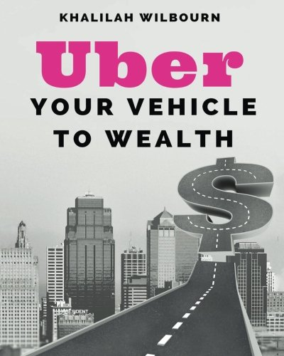 Uber: Your Vehicle To Wealth