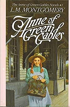 Anne of Green Gables (Anne Shirley Series #1) by [Montgomery, Lucy Maud]