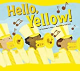 Hello, Yellow!, Christianne C. Jones, 1404831118