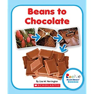 Beans to Chocolate (Rookie Read-About Science)