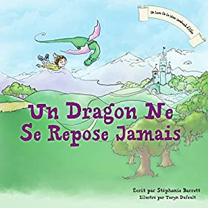Un Dragon Ne Se Repose Jamais [A Dragon's Work Is Never Done] | Livre audio