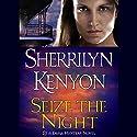 Seize the Night: A Dark-Hunter Novel Hörbuch von Sherrilyn Kenyon Gesprochen von: Fred Berman