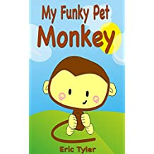 My Funky Pet Monkey (Bedtime Stories For Kids Ages 3-8 Series)