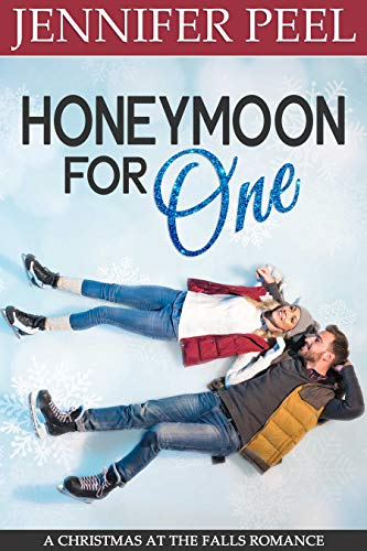 (Honeymoon for One (A Christmas at the Falls Romance Book)
