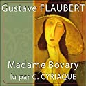 Madame Bovary Audiobook by Gustave Flaubert Narrated by Claude Cyriaque