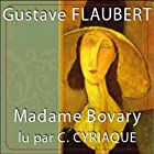 Madame Bovary (       UNABRIDGED) by Gustave Flaubert Narrated by Claude Cyriaque