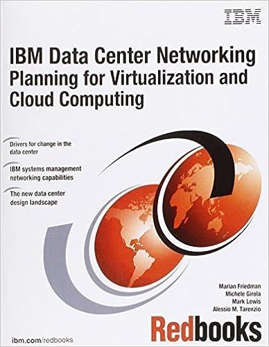 IBM Data Center Networking: Planning for Virtualization and Cloud Computing by Friedman, Marian, Girola, Michele, Lewis, Mark, Tarenzio, Al (2011)