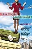 Miss New York Has Everything by Lori Jakiela (2006-01-23)