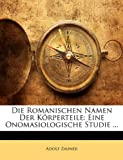 Die Romanischen Namen der Körperteile, Adolf Zauner, 1147336040
