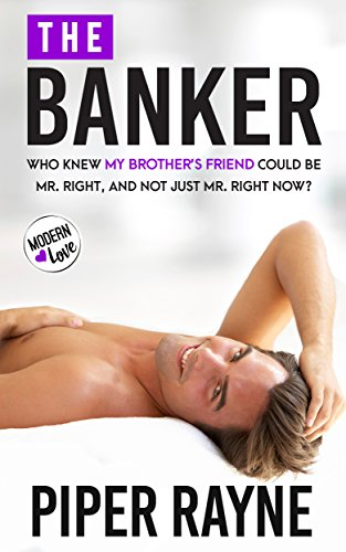 The Banker (Modern Love Book 3) by [Rayne, Piper]