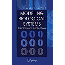 Modeling Biological Systems:: Principles and Applications