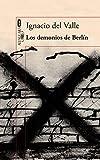 Los Demonios De Berlín. Arturo Andrade 3 (ALFAGUARA NEGRA)