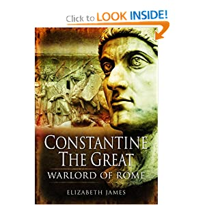 CONSTANTINE THE GREAT GENERAL: A Military Biography Elizabeth James and Stephen English