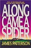 """Along Came a Spider (Alex Cross Novels)"" av James Patterson"