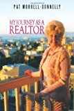 My Journey as a Realtor, Pat Morrell-Donnelly, 1463423381
