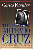 Death of Artemio Cruz New Translation, Carlos Fuentes, 0374522839