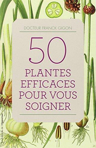 50 plantes efficaces pour vous soigner