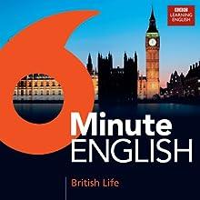 6 Minute English: British Life Audiobook by  BBC Learning English Narrated by  BBC Learning English