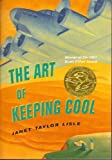 The Art of Keeping Cool by janet Taylor Lisle published by Scholastic, Inc (2000) [Paperback]