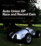 Auto Union Grand Prix Race and Record Cars: Their Construction and Restoration