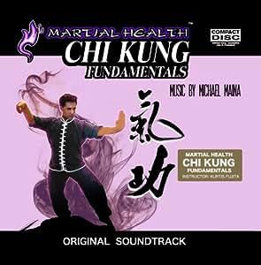 Martial Health: Chi Kung Fundamentals Soundtrack by Michael Maina