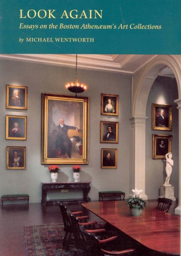 Look Again Essays on the Boston Athenæum's Art Collections pdf