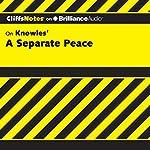 A Separate Peace: CliffsNotes | Charles Higgins Ph.D.,Regina Higgins Ph.D.