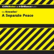 A Separate Peace: CliffsNotes | Charles Higgins, Ph.D., Regina Higgins, Ph.D.