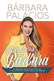 Atrevete A Ser Barbara (¡Un desafio para superar las marcas de la vida, un plan para descubrir tu diseño integral y dejar huellas!) (Spanish Edition)