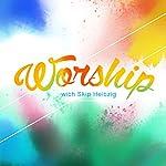Worship   Skip Heitzig