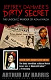 The Unsolved Murder of Adam Walsh: Book Two: Finding The Victim. The body identified as Adam Walsh is not him. Is Adam still alive?